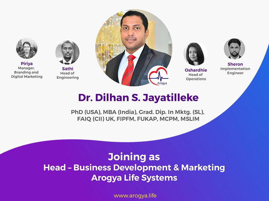 Dr. Dilhan S. Jayatilleke Joined As Head – Business Development & Marketing